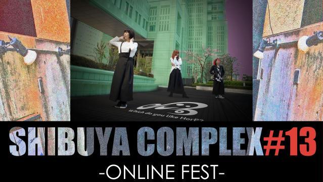 e:cho/SHIBUYA COMPLEX#13-ONLINE FEST-