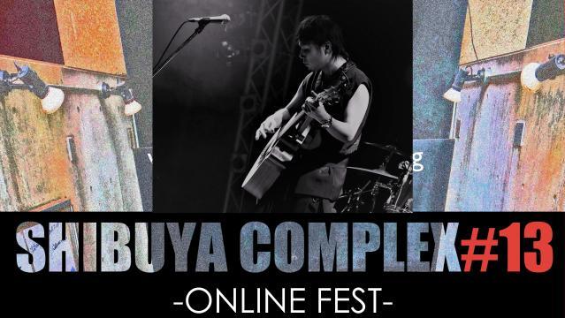 YAS33/SHIBUYA COMPLEX#13-ONLINE FEST-