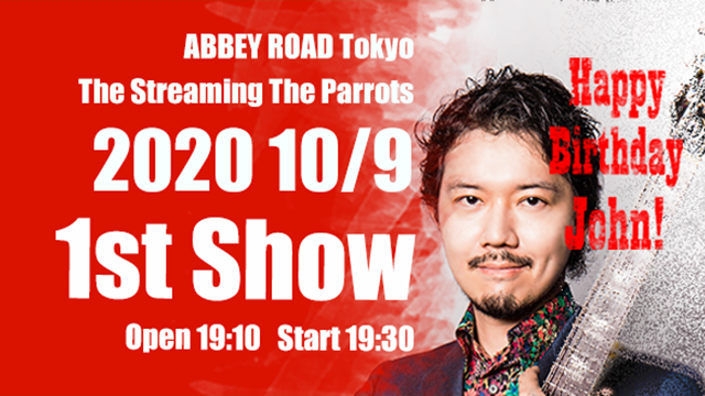 ABBEY ROAD Tokyo - The Streaming the Parrots on John's Birthday 9th Oct. 2020 - 1st Show