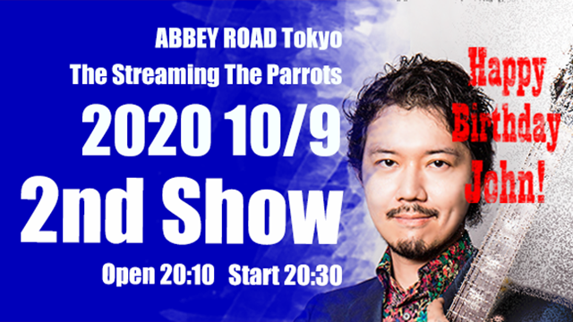 ABBEY ROAD Tokyo - The Streaming the Parrots on John's Birthday 9th Oct. 2020  - 2nd Show
