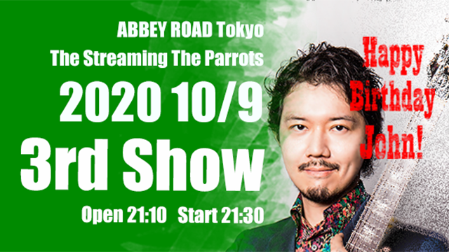 ABBEY ROAD Tokyo - The Streaming the Parrots on John's Birthday 9th Oct. 2020 - 3rd Show