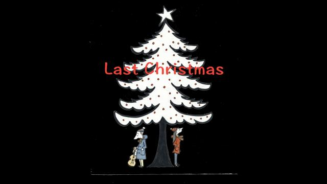 Last Christmas / 百合と野獣