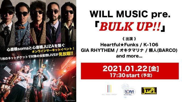 WILL MUSIC pre.「BULK UP‼️」/心斎橋JUZA